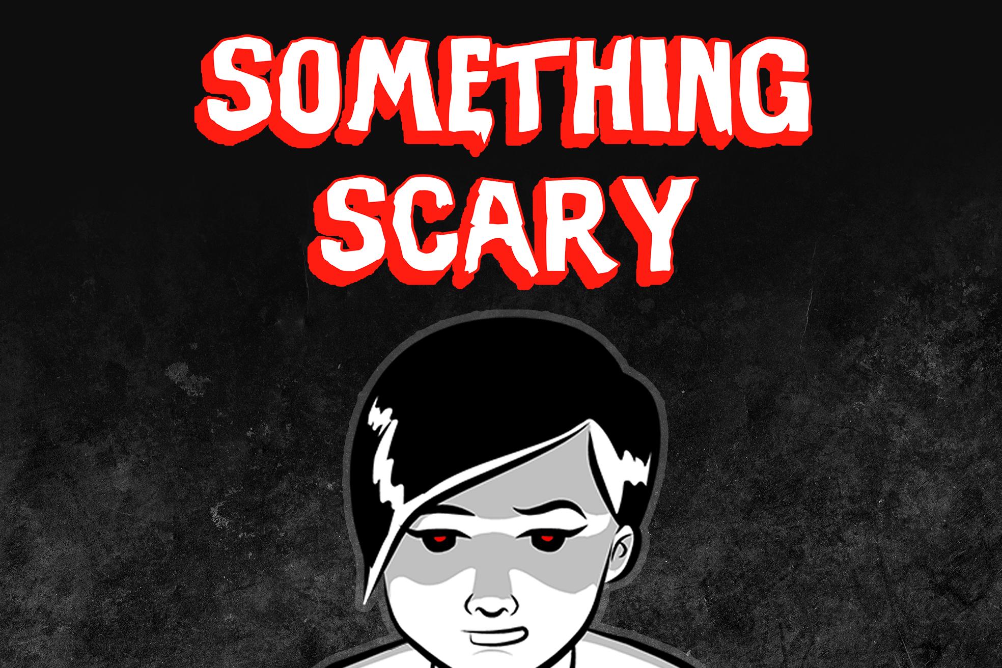 SomethingScary